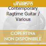 Contemporary ragtime guitar cd musicale di Artisti Vari