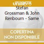 SAME                                      cd musicale di GROSSMAN STEFAN & JO