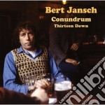 Thirteen down cd musicale di BERT JANSCH CONUDRUM
