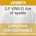 (LP VINILE) Ace of spades lp vinile di Motorhead