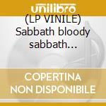 (LP VINILE) Sabbath bloody sabbath -180gr- lp vinile di Black Sabbath