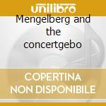 Mengelberg and the concertgebo cd musicale di Artisti Vari