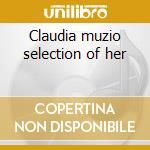 Claudia muzio selection of her cd musicale di Artisti Vari
