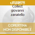 Collect giovanni zanatello cd musicale di Artisti Vari