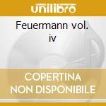 Feuermann vol. iv cd musicale di Artisti Vari