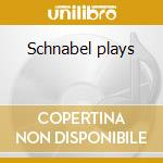 Schnabel plays cd musicale di Beethoven
