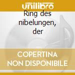 Ring des nibelungen, der cd musicale di Richard Wagner