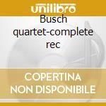 Busch quartet-complete rec cd musicale di Franz Schubert