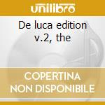 De luca edition v.2, the cd musicale di Artisti Vari