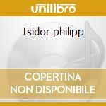 Isidor philipp cd musicale di Artisti Vari