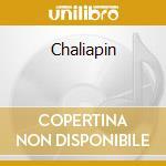 Chaliapin cd musicale di Artisti Vari
