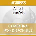 Alfred grunfeld cd musicale di Artisti Vari
