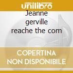 Jeanne gerville reache the com cd musicale di Artisti Vari