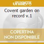 Covent garden on record v.1 cd musicale di Artisti Vari