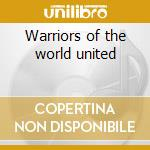 Warriors of the world united cd musicale