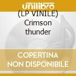 (LP VINILE) Crimson thunder lp vinile