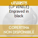 (LP VINILE) Engraved in black lp vinile