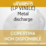 (LP VINILE) Metal discharge lp vinile