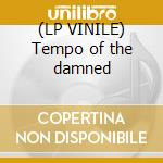 (LP VINILE) Tempo of the damned lp vinile