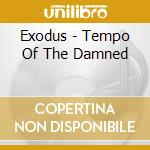 TEMPO OF THE DAMNED cd musicale di EXODUS