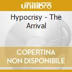 THE ARRIVAL                               cd musicale di HYPOCRISY