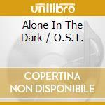 ALONE IN THE DARK cd musicale di O.S.T.