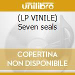 (LP VINILE) Seven seals lp vinile