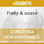 Frailty & source cd musicale