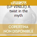 (LP VINILE) A twist in the myth lp vinile