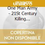 21st CENTURY KILLING MACHINE cd musicale di ONE MAN ARMY AND THE UNDEAD MACH