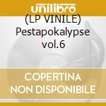 (LP VINILE) Pestapokalypse vol.6 lp vinile