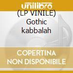 (LP VINILE) Gothic kabbalah lp vinile