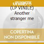 (LP VINILE) Another stranger me lp vinile