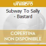 BASTARD cd musicale di SUBWAY TO SALLY