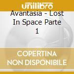 LOST IN SPACE VOL.1 cd musicale di AVANTASIA