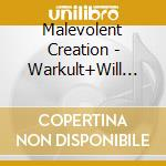 THE WILL TO KILL + WARKULT cd musicale di MALEVOLENT CREATION