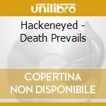 Hackeneyed - Death Prevails cd musicale di HACKENEYED