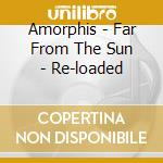 FAR FROM THE SUN cd musicale di AMORPHIS