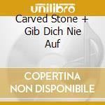 CARVED STONE + GIB DICH NIE AUF cd musicale di RAGE