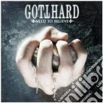 NEED TO BELIEVE - BOXSET cd musicale di GOTTHARD (BOXSET)