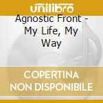 My life, my way cd musicale di Front Agnostic