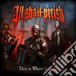 This is where it ends cd musicale di All shall parish