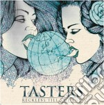 Tasters - Reckless 'till The End cd musicale di Tasters