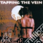 The damage cd musicale di Tapping the vein