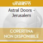 Astral Doors - Jerusalem cd musicale di Doors Astral