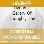 DYNAMIC GALLERY OF THOUGHT, THE           cd musicale di Oceans ...and