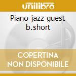 Piano jazz guest b.short cd musicale di Marian Mcpartland