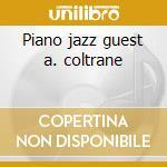 Piano jazz guest a. coltrane cd musicale di Marian Mcpartland