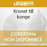 Kronet till konge cd musicale
