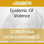 EPIDEMIC OF VIOLENCE cd musicale di DEMOLITION HAMMER